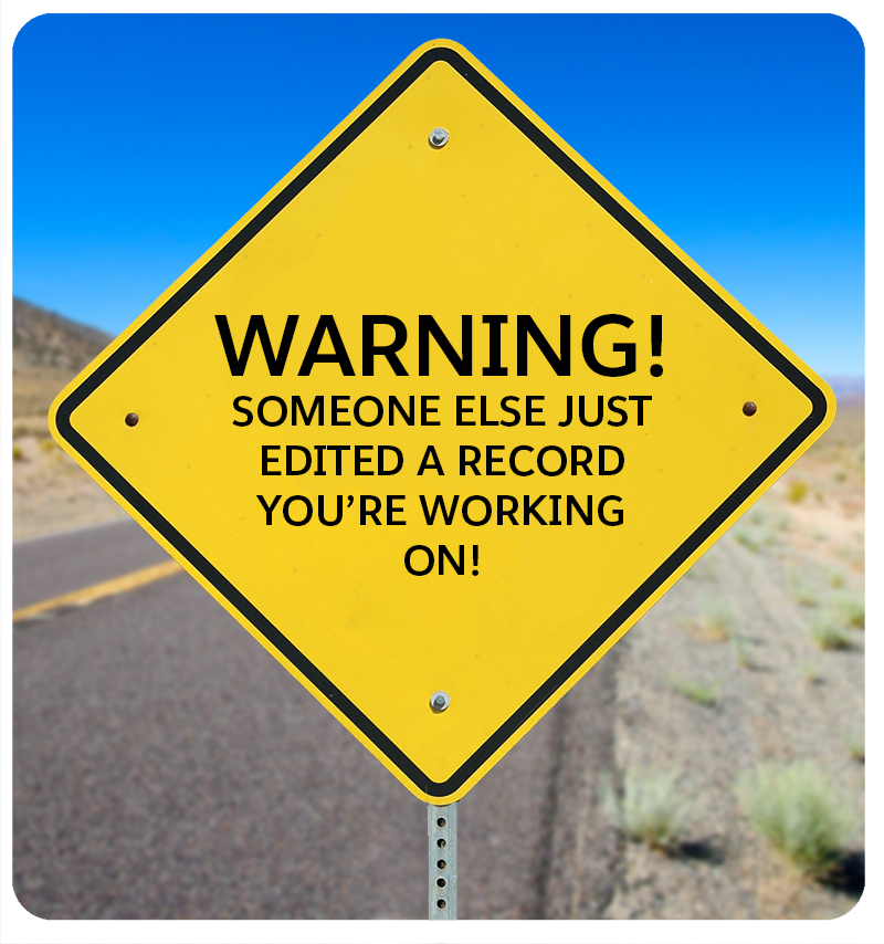A picture of a sign warning that someone else edited a record you are working on
