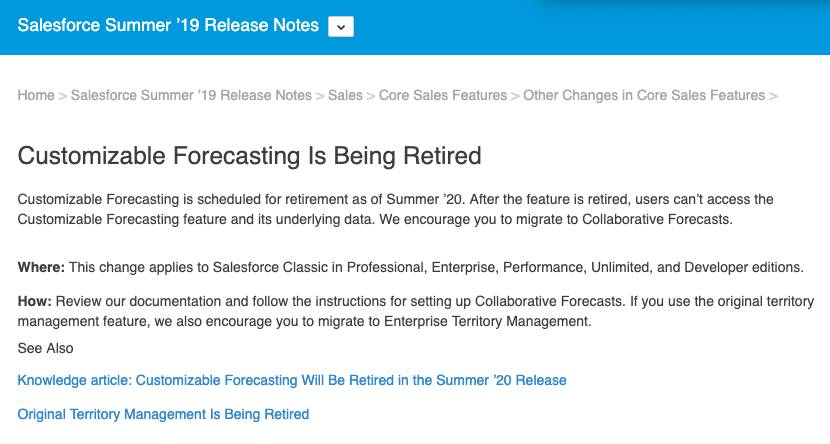 "Salesforce Release Notes article titled ""Customizable Forecasting Is Being Retired."" The article states briefly that the feature is being retired as of Summer 2020, identifies where the change will occur, recommends alternative functionality, and links to resources."