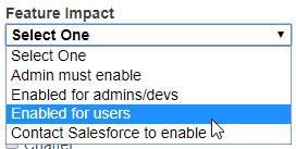 Under the Feature Impact filter, you can select Admin must enable, Enabled for admins/devs, Enabled for users, or Contact Salesforce to enable.