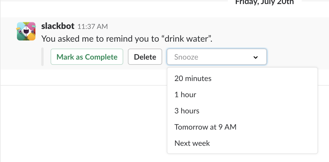 "Slackbot reminding the user to ""drink water"" with options to mark as complete, delete, or snooze with a dropdown option for 20 minutes, 1 hour, 3 hours, tomorrow, or next week."