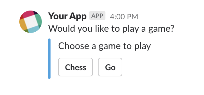 "Your App posts in Slack, ""Would you like to play a game?"" with options for Chess and Go."