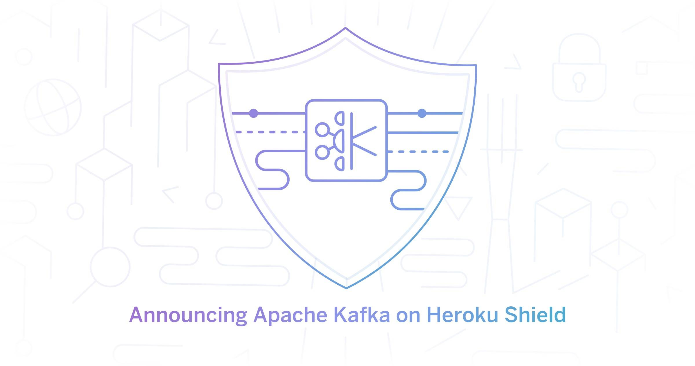 Announcing Apache Kafka on Heroku Shield