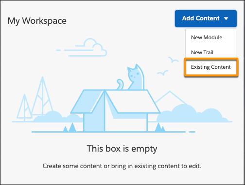 [Add Content (コンテンツの追加)] ボタンの選択リストで [Existing Content (既存のコンテンツ)] が強調表示されている Trailmaker Content のワークスペース
