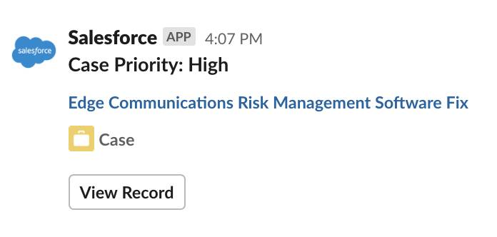 Image of a Salesforce record that reads: Case Priority: High Edge Communications Risk Management Software Fix and a button to view record