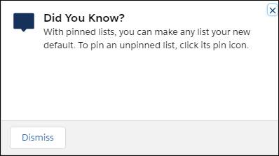 A floating prompt with a Dismiss button. The text reads: Did You Know? With pinned lists, you can make any list your new default. To pin an unpinned list, click its pin icon.