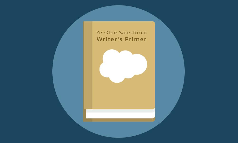 Old primer book that reads: Ye Olde Salesforce Writer's Primer