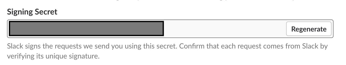 The Signing Secret is an alphanumeric string that can be found near the bottom of the App Credentials section.