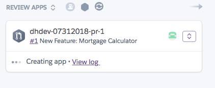Mortgage Calculator (住宅ローン計算機) 機能用に作成されたレビューアプリケーションのスクリーンショット。プル要求の名前 (dhdev-07312018-pr-1)、コミット名 (#1 New Feature: Mortgage Calculator)、ログメッセージ (Creating app)、ログを表示する「View Log (ログを表示)」という表示ラベルのリンクが示されています。