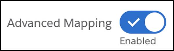Advanced Mapping set to Enabled