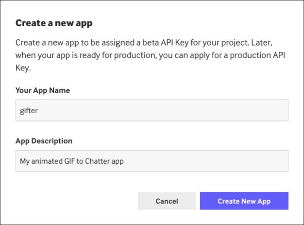 "Create a New App dialog where you enter your app name (example shows gifter) and an app description (example shows ""My animated GIF to Chatter app"")"