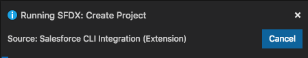 Extension notice: Running SFDX: Create Project.