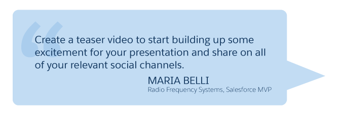 'Create a teaser video...' Maria Belli (Radio Frequency Systems, Salesforce MVP)