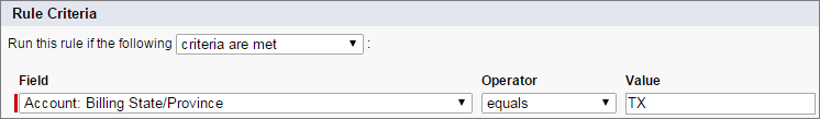 Screenshot of workflow rule criteria that checks if the account's billing state field equals TX