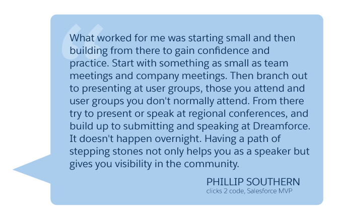 'What worked for me was starting small and then building from there...' Phillip Southern (clicks 2 code, Salesforce MVP)
