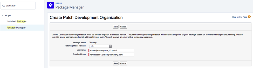 The Create Patch Development Organization section of the Package            Manager, where you enter a username and email address for your new            patch development org.