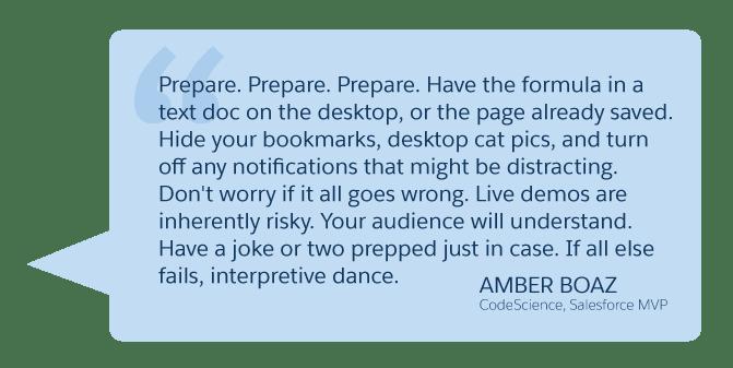 'Prepare. Prepare. Prepare...' Amber Boaz (Code Science, Salesforce MVP)