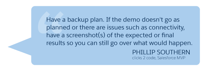 'Have a backup plan... ' Phillip Southern (clicks 2 code, Salesforce MVP)