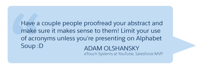 'Have a couple people proofread your abstract...' Adam Olshansky (Salesforce Developer, eTouch Systems at YouTube)