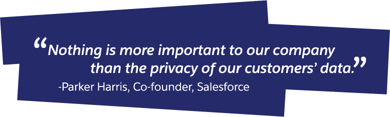 Parker Harris, Co-Founder of Salesforce, built our company on trust.