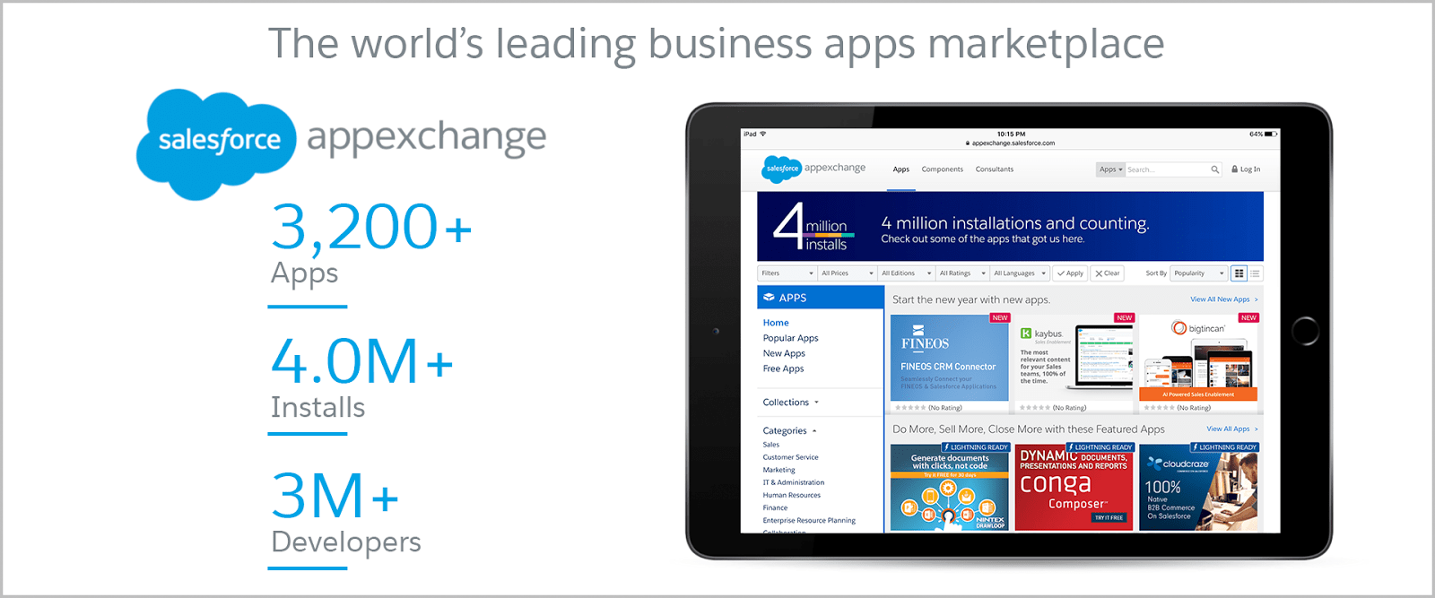 The world's leading business app marketplace is the Salesforce AppExchange. Browse over 3,200 apps available for download.