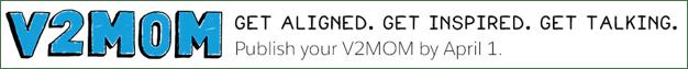 V2MOM Get aligned. Get inspired. Get talking.