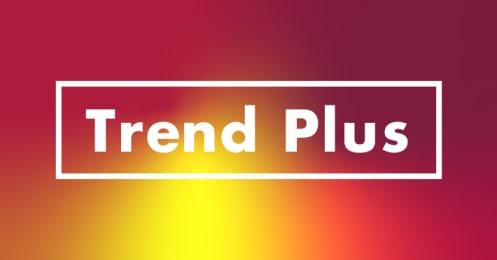 Trend Plus