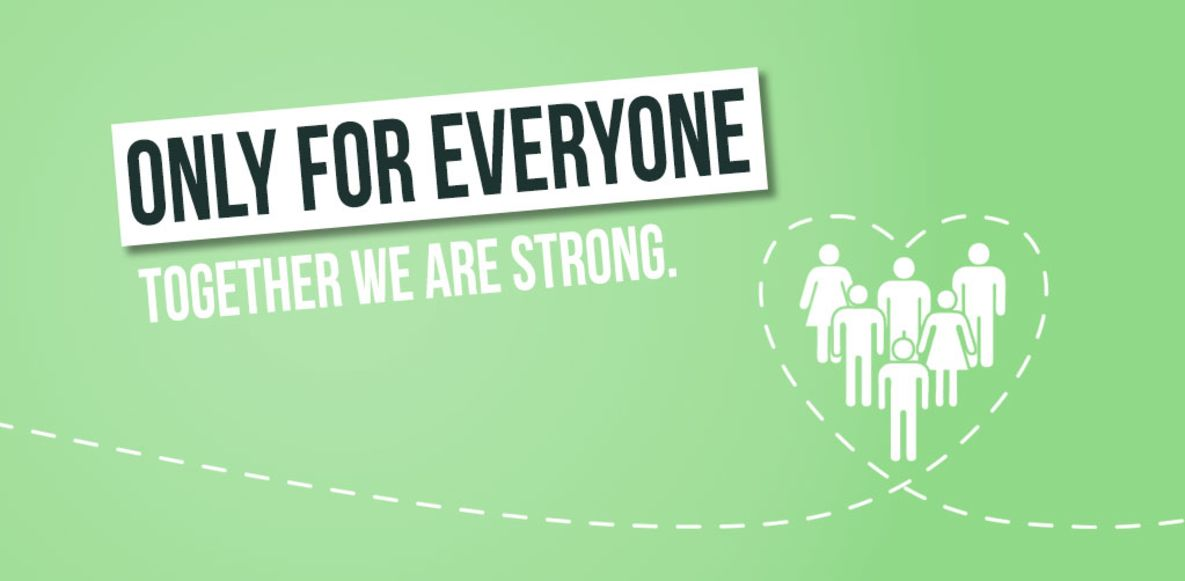 Only for everyone - together we are strong