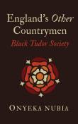 England's Other Countrymen: Black Tudor Society