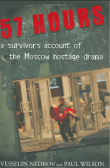 57 Hours: A Survivor's Account of the Moscow Hostage Drama