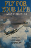 Fly for Your Life: The Story of R. R. Stanford Tuck