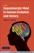 The Dopaminergic Mind in Human Evolution and History