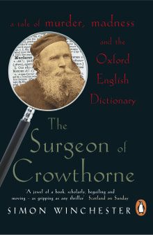 The Surgeon of Crowthorne : A Tale of Murder, Madness and Love of Words