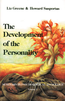 The Development of the Personality: Seminars in Psychological Astrology, Vol. 1