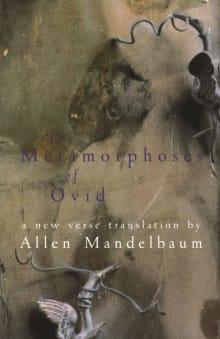 Metamorphoses (Translation By Allen Mandelbaum)