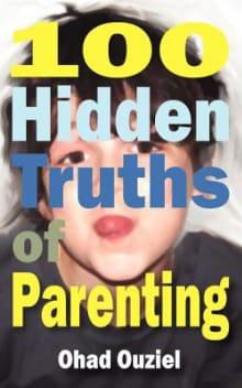100 Hidden Truths of Parenting