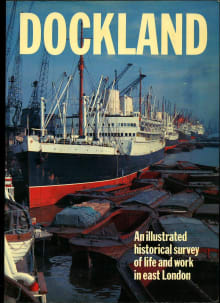 Dockland Life: A Pictorial History of London's Docks 1860–2000