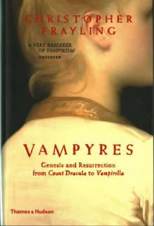 Vampyres: Genesis and Resurrection: From Count Dracula to Vampirella
