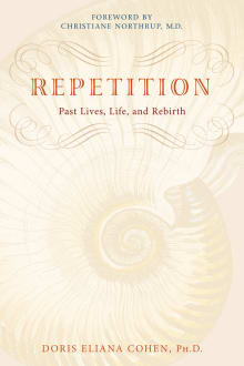 Repetition: Past Lives, Life, and Rebirth