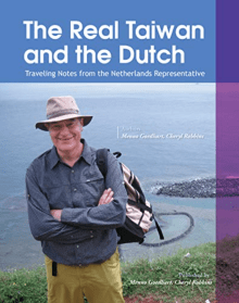 The Real Taiwan and the Dutch: Traveling Notes from the Netherlands Representative
