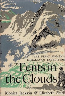 Tents in the Clouds: The First Women's Himalayan Expedition