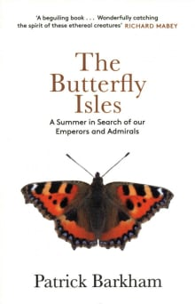 Butterfly Isles: A Summer in Search of Our Emperors and Admirals
