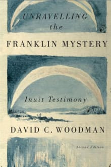 Unravelling the Franklin Mystery, 5: Inuit Testimony