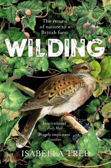 Wilding: Returning Nature to Our Farm
