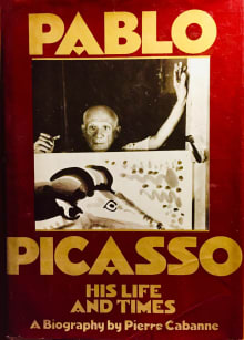 Pablo Picasso: His Life and Times