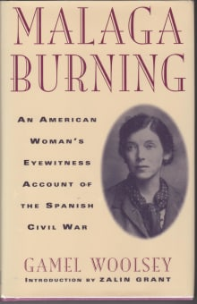 Malaga Burning: An American Woman's Eyewitness Account of the Spanish Civil War