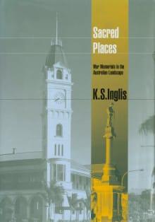 Sacred Places: War Memorials in the Australian Landscape