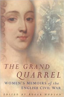 Grand Quarrel: Women's Memoirs of the English Civil War