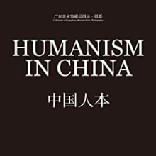 Humanism in China:A Contemporary Record of Photography