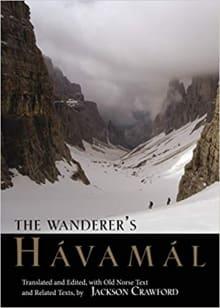 The Wanderer's Havamal (Translated By Jackson Crawford)