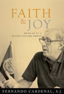 Faith & Joy: Memoirs of a Revolutionary Priest